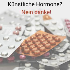Leben ohne kuenstliche Hormone