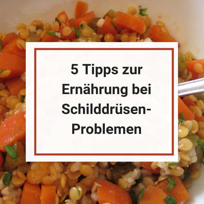 Tipps zur Ernaehrung bei Schilddruesenproblemen